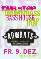 Abwärts Dubstep, Basshouse, Trap
